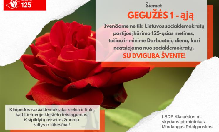 Gegužės 1-ąją švenčiame Lietuvos socialdemokratų partijos įkūrimo 125-ąsias metines!
